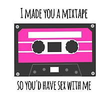 I Made You a Mixtape So You'd Have Sex With Me by SailorMeg