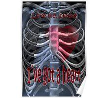 I´ve got a heart Poster