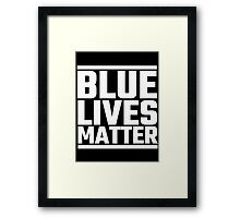 Blue Lives Matter Framed Print