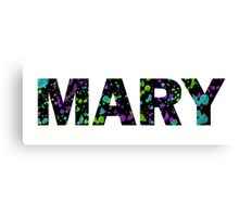 MARY Paint Splatter Name - Black Background Canvas Print