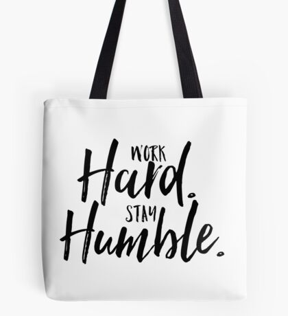 Work Hard. Stay Humble.  Tote Bag