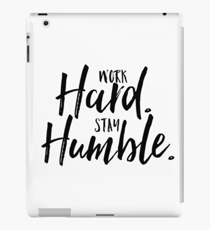 Work Hard. Stay Humble.  iPad Case/Skin