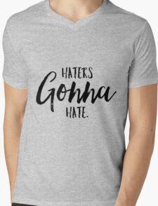 Haters Gonna Hate! Mens V-Neck T-Shirt
