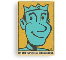 My Life is Perfect on Facebook Canvas Print