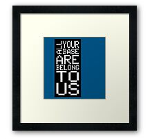 ALL YOUR BASE Framed Print