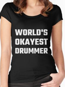 World's Okayest Drummer Women's Fitted Scoop T-Shirt