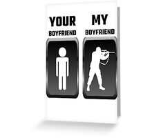 Your Boyfriend My Boyfriend Military Greeting Card