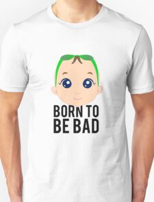 Born To Be Bad Baby T-Shirt