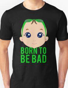 Born To Be Bad Baby Unisex T-Shirt