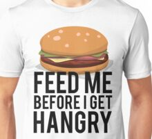 Feed Me Before I Get Hangry Unisex T-Shirt