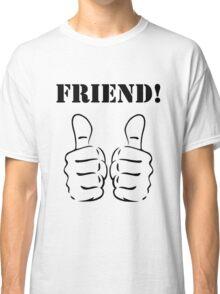 FRIEND! Classic T-Shirt