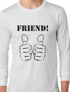 FRIEND! Long Sleeve T-Shirt