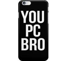 You PC Bro White iPhone Case/Skin