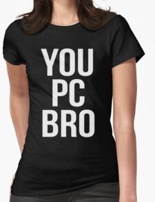 You PC Bro White Womens Fitted T-Shirt