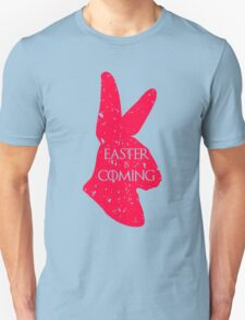 Easter Is Coming T-Shirt