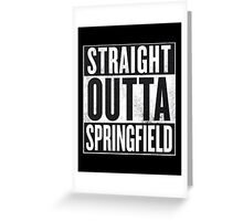 Straight Outta Springfield - The Simpsons Greeting Card