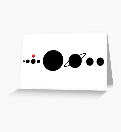 Solar System - I love planet Earth! Greeting Card