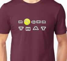 Roger That - Tennis Masters Unisex T-Shirt