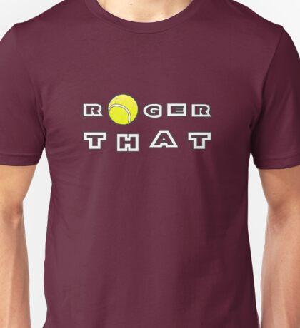 Roger That - Tennis Masters Unisex T-Shirt