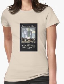 To Prevent This -- Buy War Savings Certificates Womens Fitted T-Shirt