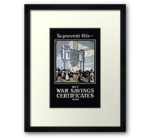 To Prevent This -- Buy War Savings Certificates Framed Print