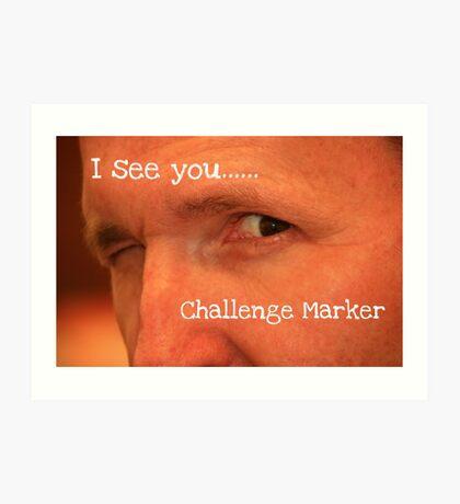 I See You Challenge Marker Art Print
