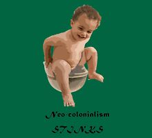 Neo-colonialism Stinks Unisex T-Shirt