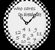 WHO CARES..I'M ALREADY LATE...PICTURE-PILLOW - TOTE BAG - TEES-CUPS-JOURNAL- ECT..ECT.. by ✿✿ Bonita ✿✿ ђєℓℓσ