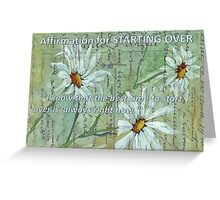 Affirmation for STARTING OVER Greeting Card