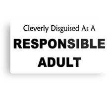 Cleverly Described As A Responsible Adult funny slogan Metal Print