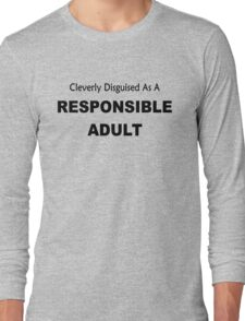 Cleverly Described As A Responsible Adult funny slogan Long Sleeve T-Shirt