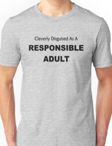 Cleverly Described As A Responsible Adult funny slogan Unisex T-Shirt
