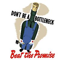 Don't Be A Bottleneck - Beat The Promise - WWII Photographic Print