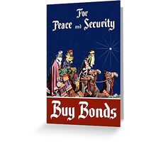For Peace and Security Buy Bonds - WWII Greeting Card
