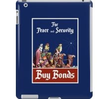 For Peace and Security Buy Bonds - WWII iPad Case/Skin