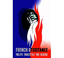 French Resistance Helps Throttle The Boche Photographic Print