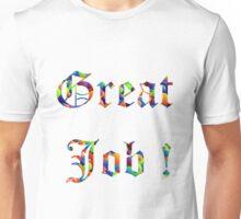 Great Job ! Unisex T-Shirt