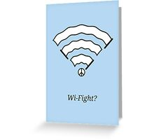 Wi-Fight? Greeting Card