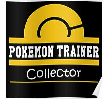 Pokemon Trainer - Collector Poster