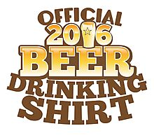 Official 2016 Beer drinking shirt Photographic Print