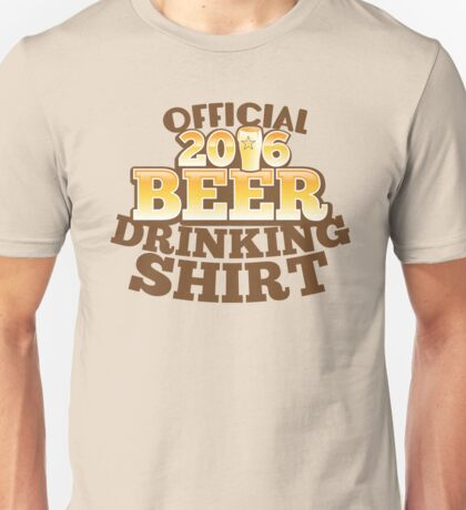 Official 2016 Beer drinking shirt Unisex T-Shirt