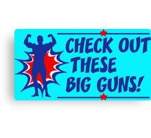 Body Builder Big Guns Fun Gym Lover Quote Canvas Print