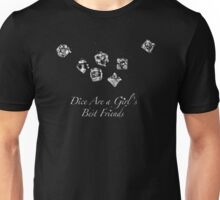 Dice are a Girl's Best friends Unisex T-Shirt