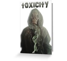 toxicity Greeting Card