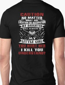 CAUTION MY DAUGHTER T-Shirt