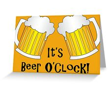 It's Beer O'Clock Funny Oktoberfest Frothy Pint Glasses Greeting Card