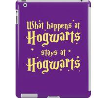 What happens at horwarts stays at hogwart iPad Case/Skin