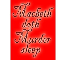 MACBETH, Macbeth doth Murder sleep, Shakespeare, Play, Theater Photographic Print