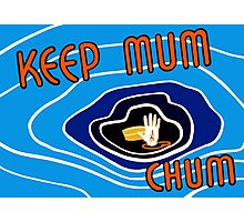 Keep Mum Chum - WWII Photographic Print