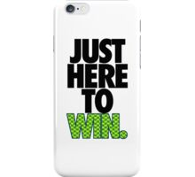 JUST HERE TO WIN. - SEAHAWKS PARODY iPhone Case/Skin